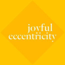 joyful eccentricity